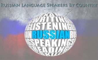 Russian Language Speakers by Country – World Map and List